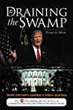 img - for Draining the Swamp: How Trump's America First Agenda Will Stop The Unraveling of America & Guarantee Him a Second Term in The White House! (Feeding Patriots Series) (Volume 1) book / textbook / text book