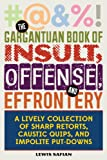 Gargantuan Book of Insult, Offense, and Effrontery, Louis A. Safian, 1628736534