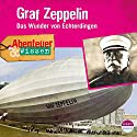 Graf Zeppelin: Das Wunder von Echterdingen(Abenteuer & Wissen) Hörbuch von Viviane Koppelmann Gesprochen von: Kerstin Fischer