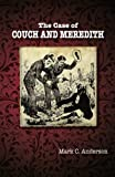 The Case of Couch and Meredith, Anderson, Mark, 0615852092