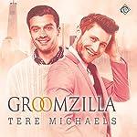 Groomzilla | Tere Michaels