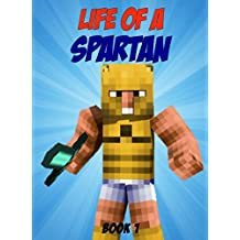 Life Of A Spartan (Minecrafter Life Book 1)