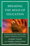 Breaking the Mold of Education, Andrea Honigsfeld and Audrey Cohan, 1475803508