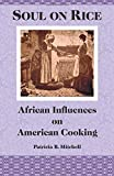 Soul on Rice: African Influences on American Cooking