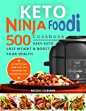 Keto Ninja Foodi Cookbook: 500 Easy Keto Meals to Lose Weight and Boost Your Health. Ultimate Ninja Foodi Keto Diet Cookbook for Beginners and Pros