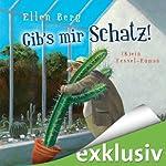Gib's mir, Schatz!: (K)ein Fessel-Roman | Ellen Berg