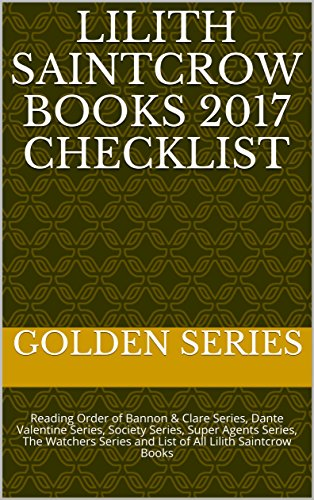 Lilith Saintcrow Books 2017 Checklist: Reading Order of Bannon & Clare Series, Dante Valentine Series, Society Series, Super Agents Series, The Watchers Series and List of All Lilith Saintcrow - Checklist Roadtrip