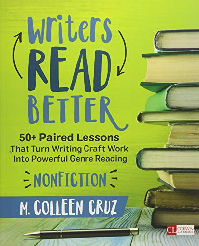 Pdf Teaching Writers Read Better: Nonfiction: 50+ Paired Lessons That Turn Writing Craft Work Into Powerful Genre Reading (Corwin Literacy)