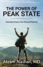 The Power of Peak State: Massively Enhance Your Personal Potential
