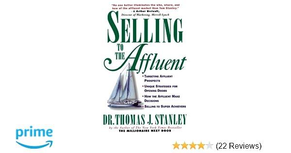 Selling To The Affluent Thomas J Stanley 0639785300809 Amazon