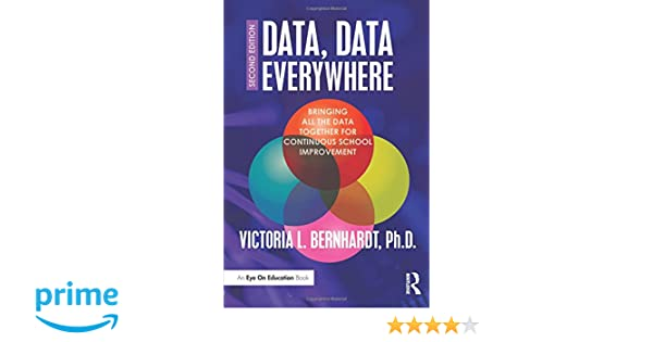 Data data everywhere bringing all the data together for continuous data data everywhere bringing all the data together for continuous school improvement victoria l bernhardt 9781138912175 amazon books fandeluxe Images
