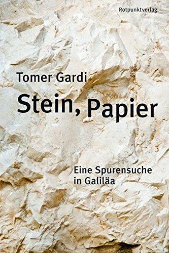 Stein, Papier: Eine Spurensuche in Galiläa