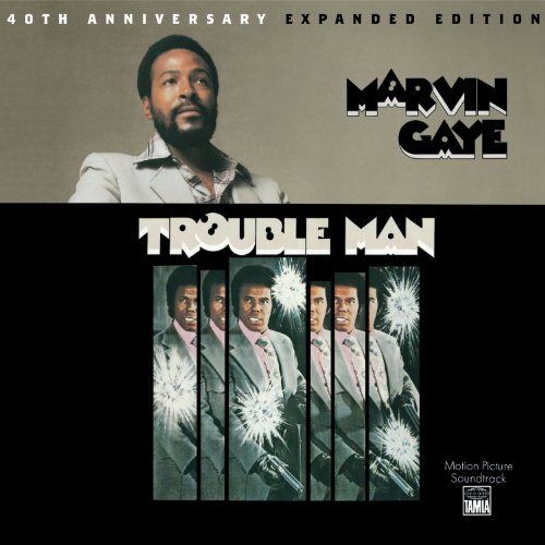 Trouble Man: 40th Anniversary ...