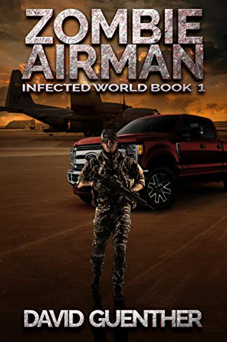 Zombie Airman: Infected World Book 1 ()