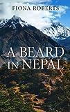 A Beard in Nepal, Fiona Roberts, 1780996756