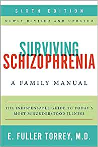 Surviving schizophrenia 6th edition a family manual e fuller surviving schizophrenia 6th edition a family manual e fuller torrey 9780062268853 amazon books malvernweather Image collections
