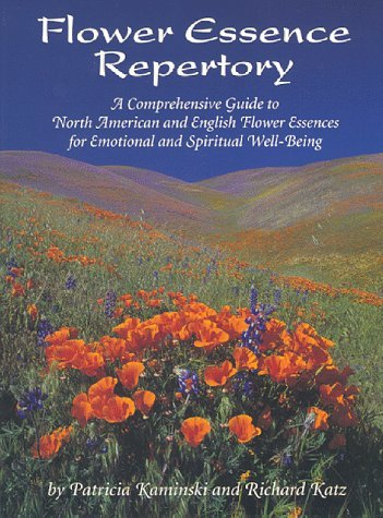 By Patricia Kaminski Flower Essence Repertory: A Comprehensive Guide to North American and English Flower Essences for E (Revised)