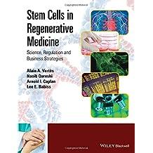 Stem Cells in Regenerative Medicine: Science, Regulation and Business Strategies