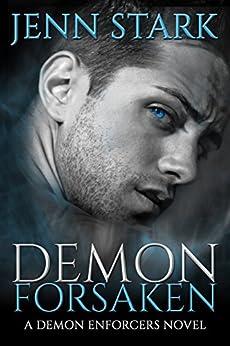 Demon Forsaken: Demon Enforcers, Book 2 by [Stark, Jenn]