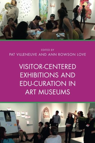 Visitor-Centered Exhibitions and Edu-Curation in Art Museums