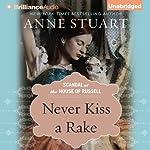Never Kiss a Rake   Anne Stuart