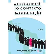 Escola cidadã no contexto da globalização
