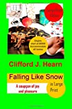 Falling Like Snow in Large Print, Clifford Hearn, 1497475759