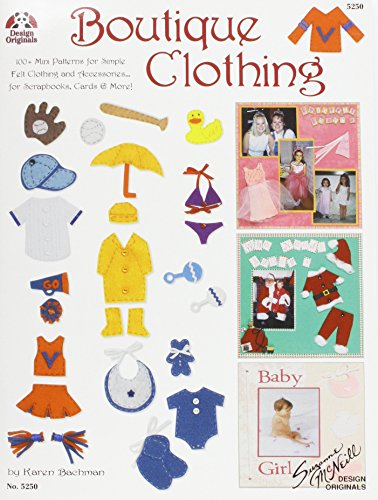 Boutique Clothing: 100+ Mini Patterns For Simple Felt Clothing And accessories For Scrapbooks Cards And More (Lettering Embroidery Card)