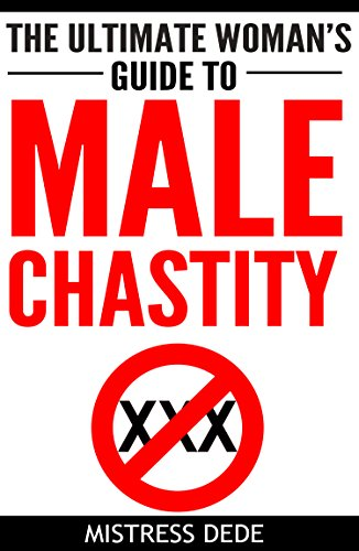 The ultimate womans guide to male chastity kindle edition by the ultimate womans guide to male chastity by dede mistress fandeluxe Choice Image
