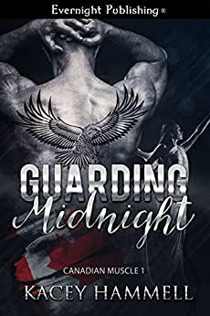 Guarding Midnight (Canadian Muscle Book 1) by [Hammell, Kacey]