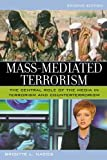 Mass-Mediated Terrorism, Brigitte Nacos, 0742553809