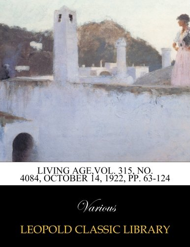 Download Living Age,Vol. 315, No. 4084, october 14, 1922, pp. 63-124 pdf epub