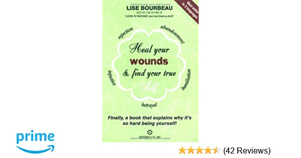Heal Your Wounds and Find Your True Self Finally A Book