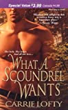 What a Scoundrel Wants, Carrie Lofty, 1420104756