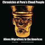 Chronicles of Peru's Cloud People, Charles Motley, 1475129513