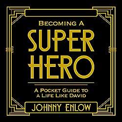 Becoming a Super Hero