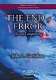 The End of Error: Unum Computing (Chapman & Hall/CRC Computational Science)