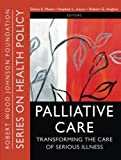 img - for Palliative Care: Transforming the Care of Serious Illness book / textbook / text book