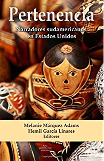 Pertenencia: Narradores sudamericanos en Estados Unidos (Colección Riolago) (Spanish Edition)