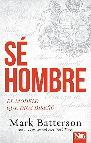 Se hombre: El modelo que Dios diseño (Spanish Edition) [Mark Batterson] (Tapa Blanda)