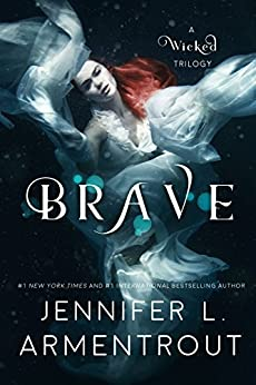 Brave (A Wicked Trilogy Book 3) by [Armentrout, Jennifer L.]