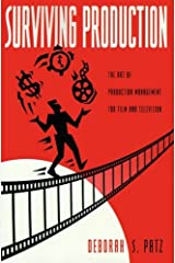 Surviving Production: The Art of Production Management for Film and Television Paperback