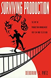 Surviving Production: The Art of Production Management for Film & Television