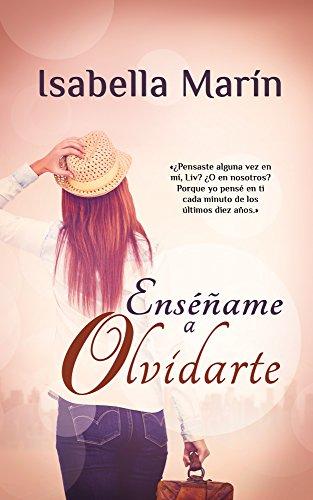 Enséñame a olvidarte (Spanish Edition)