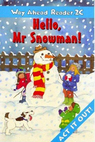 (Way Ahead Reader: Hello, Mr Snowman! (Way Ahead Readers))