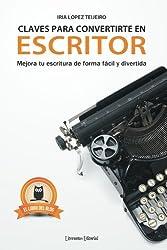 Claves para convertirte en escritor: mejora tu escritura de forma fácil y divertida (Spanish Edition)