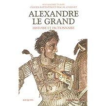 Alexandre le Grand: Histoire et Dictionnaire