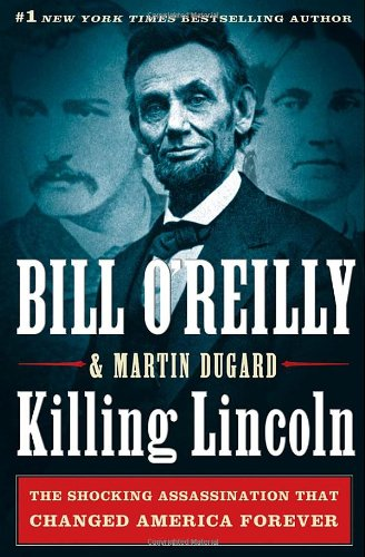 killing-lincoln-the-shocking-assassination-that-changed-america-forever
