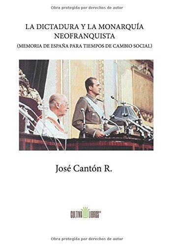 La dictadura y la monarquía neofranquista: Memoria de España para ...