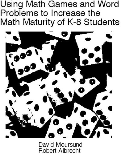 Using Math Games and Word Problems to Increase the Math Maturity of K-8 Students